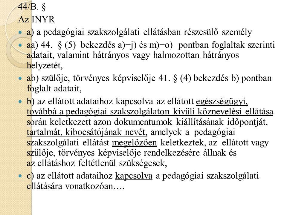 44/B. § Az INYR a) a pedagógiai szakszolgálati ellátásban részesülő személy aa) 44.