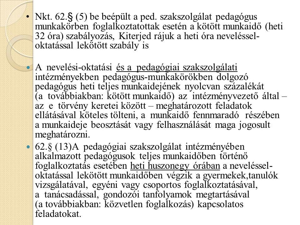 Nkt. 62.§ (5) be beépült a ped.