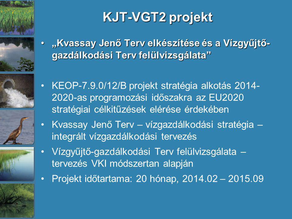 """KJT-VGT2 projekt """"Kvassay Jenő Terv elkészítése és a Vízgyűjtő- gazdálkodási Terv felülvizsgálata""""""""Kvassay Jenő Terv elkészítése és a Vízgyűjtő- gazdá"""