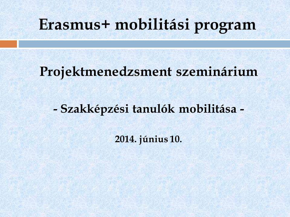 Erasmus+ mobilitási program Projektmenedzsment szeminárium - Szakképzési tanulók mobilitása - 2014.