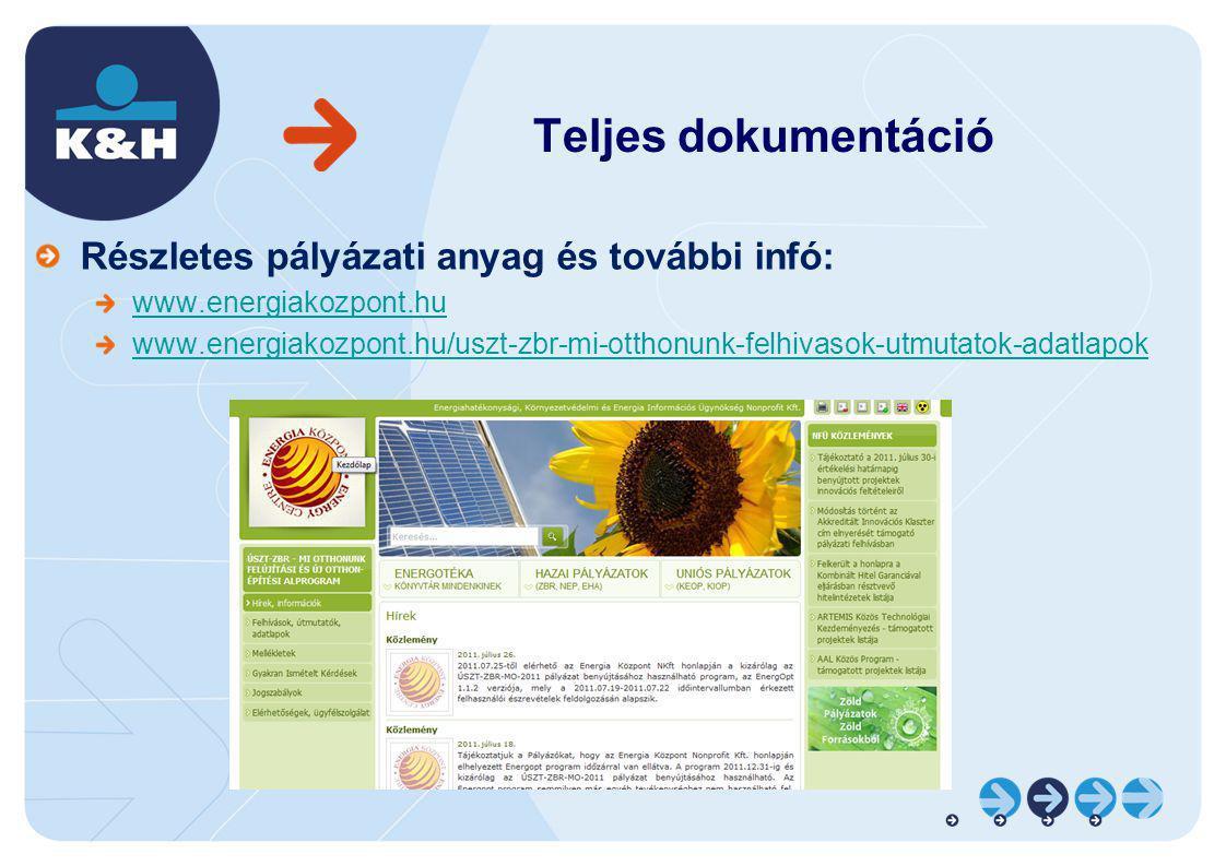 Teljes dokumentáció Részletes pályázati anyag és további infó: www.energiakozpont.hu www.energiakozpont.hu/uszt-zbr-mi-otthonunk-felhivasok-utmutatok-adatlapok