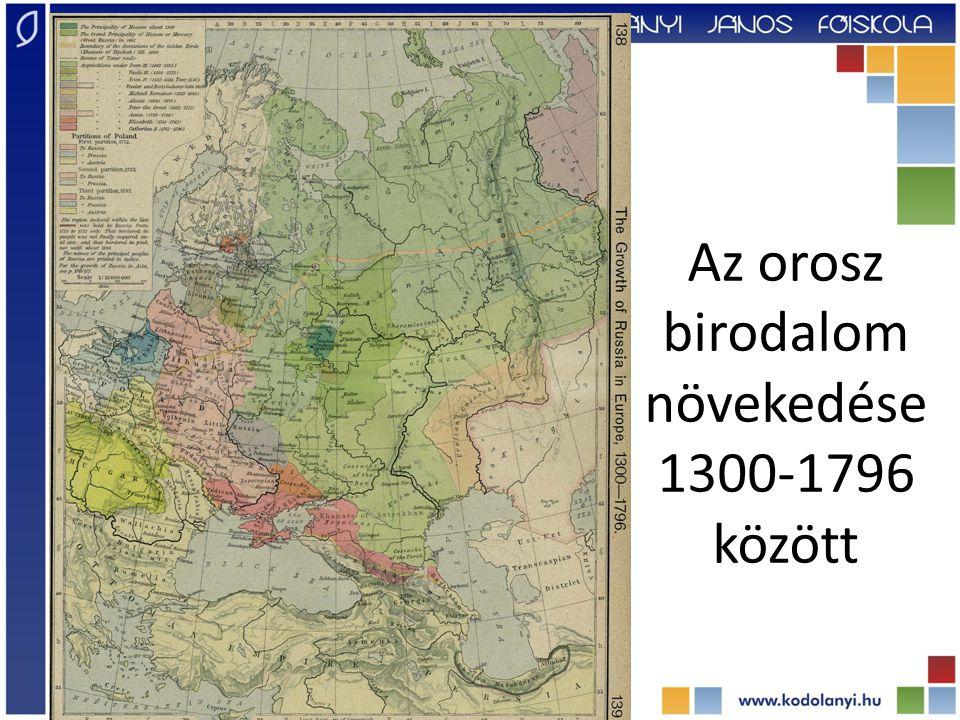 Az orosz birodalom növekedése 1300-1796 között