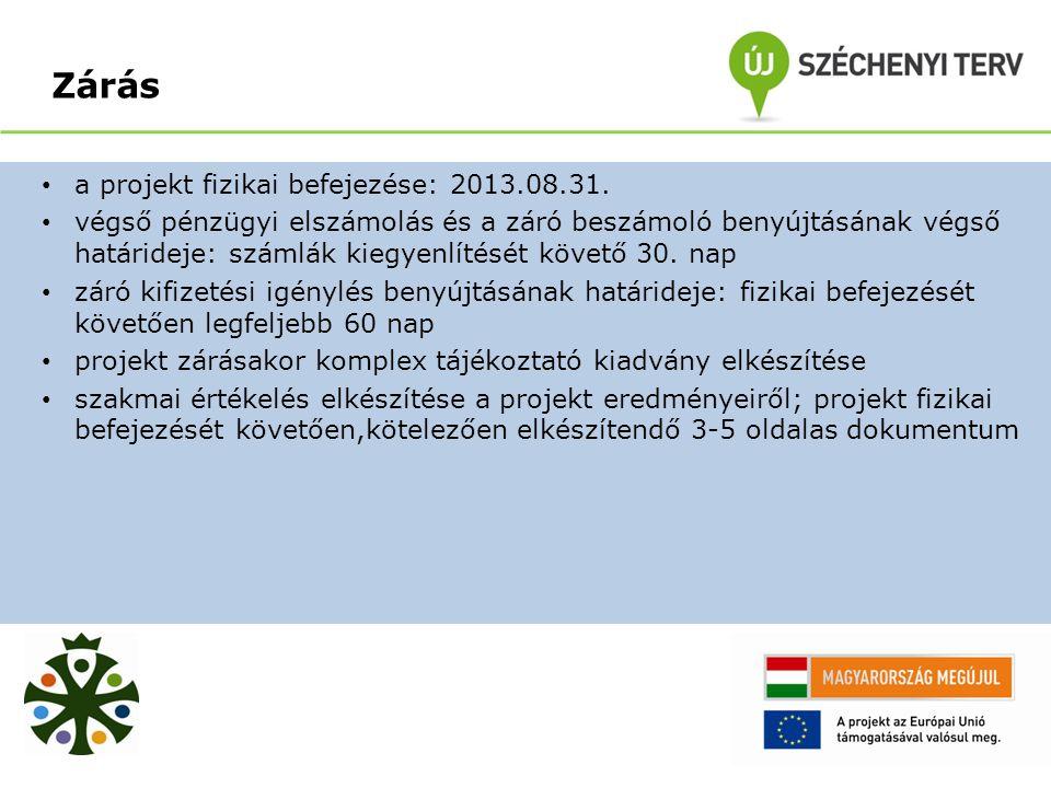 Zárás a projekt fizikai befejezése: 2013.08.31.