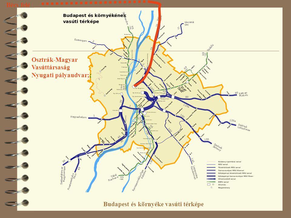 Osztrák-Magyar Vasúttársaság Nyugati pályaudvar;; Bécs felé
