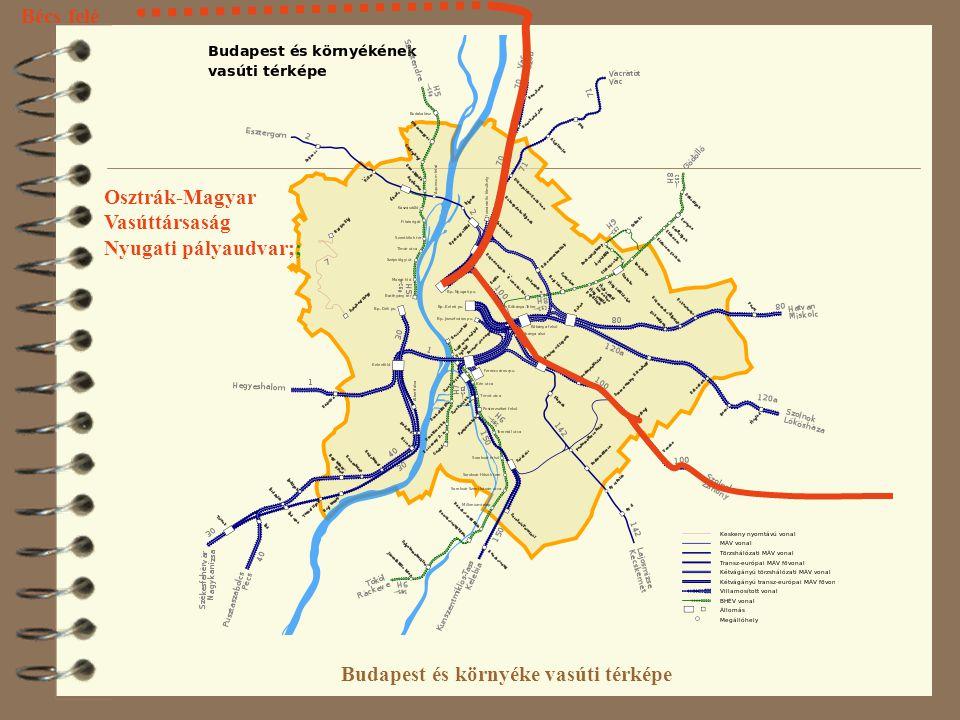 Budapest és környéke vasúti térképe Osztrák-Magyar Vasúttársaság Nyugati pályaudvar;; Bécs felé