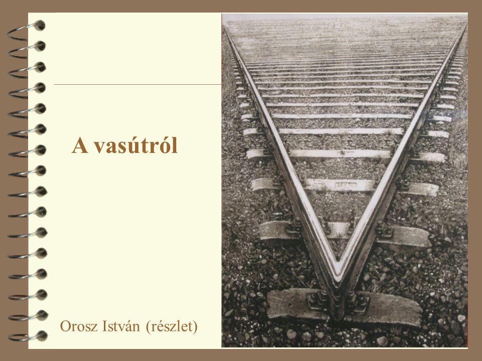 Orosz István (részlet) A vasútról
