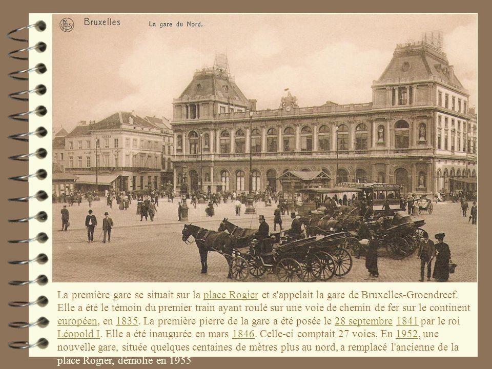 La première gare se situait sur la place Rogier et s'appelait la gare de Bruxelles-Groendreef. Elle a été le témoin du premier train ayant roulé sur u