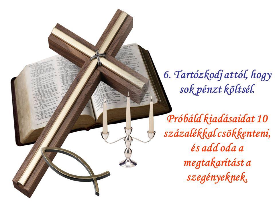 5. Tartózkodj a megbántástól és keserűségtől.