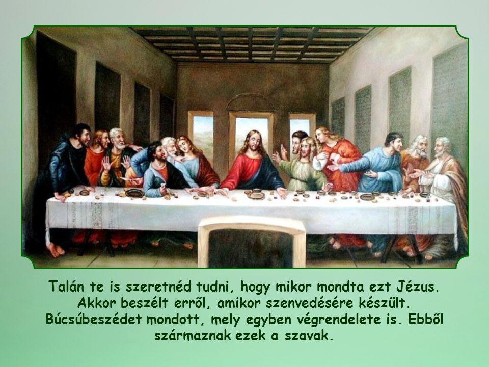 Talán te is szeretnéd tudni, hogy mikor mondta ezt Jézus.