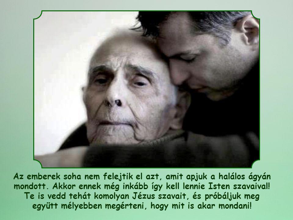Az emberek soha nem felejtik el azt, amit apjuk a halálos ágyán mondott.