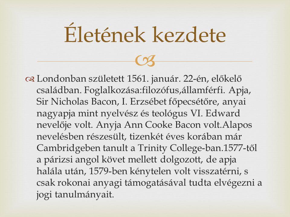   Londonban született 1561. január. 22-én, előkelő családban.