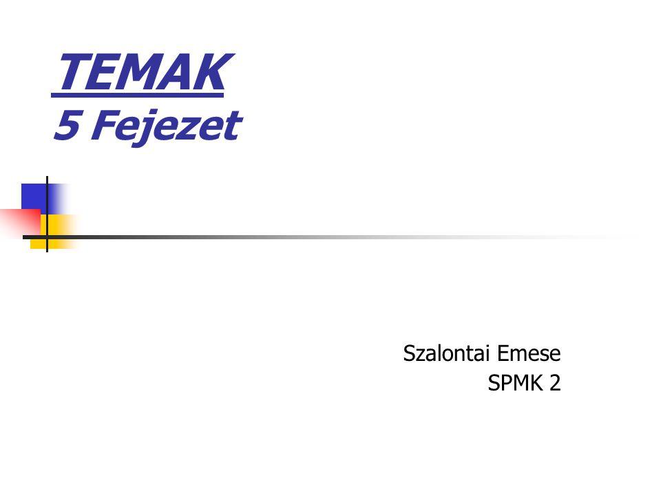 TEMAK 5 Fejezet Szalontai Emese SPMK 2
