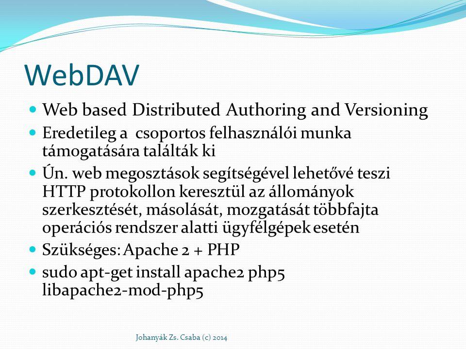 Konfigurálás 1 Apache-ban engedélyezni kell a mod-dev modult a megfelelő szimbolikus hivatkozások létrehozásával cd /etc/apache2/mods-enabled sudo ln -s../mods-available/dav*.