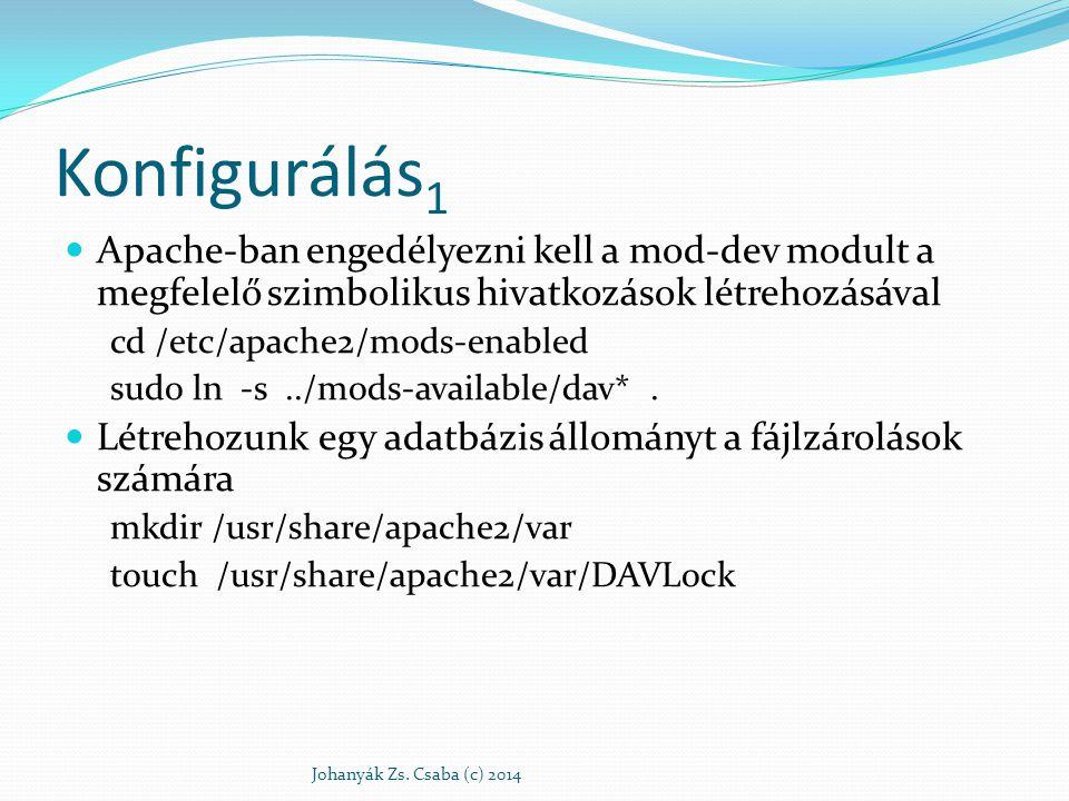 Konfigurálás 1 Apache-ban engedélyezni kell a mod-dev modult a megfelelő szimbolikus hivatkozások létrehozásával cd /etc/apache2/mods-enabled sudo ln