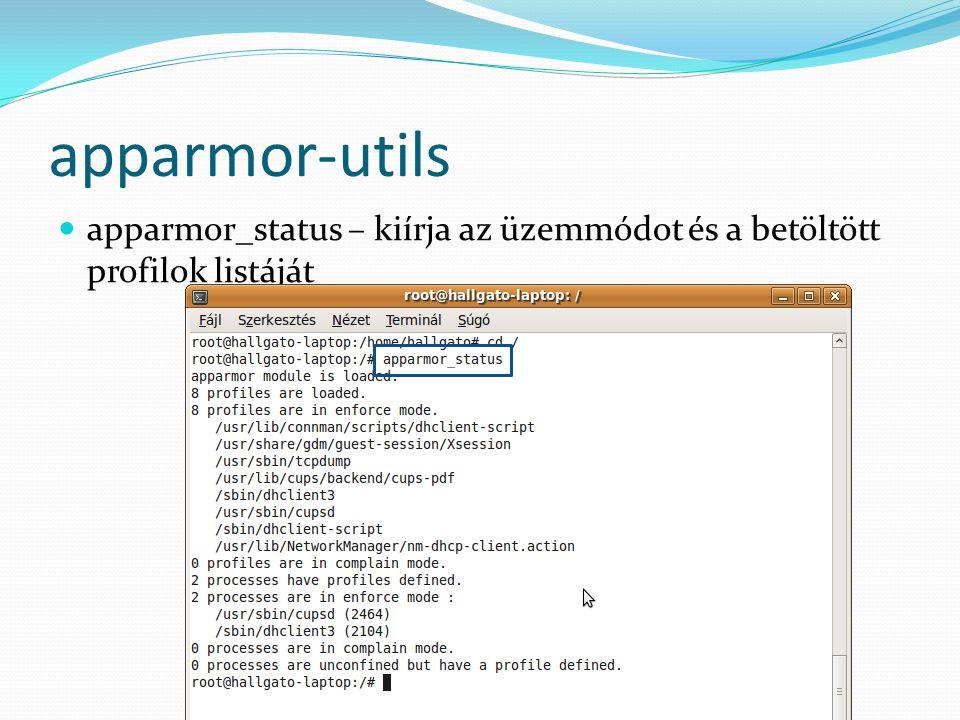 Profil Profil módosítása után újratöltés cat profil | sudo apparmor_parser –r Az összes profil újratöltése sudo /etc/init.d/apparmor reload Johanyák Zs.