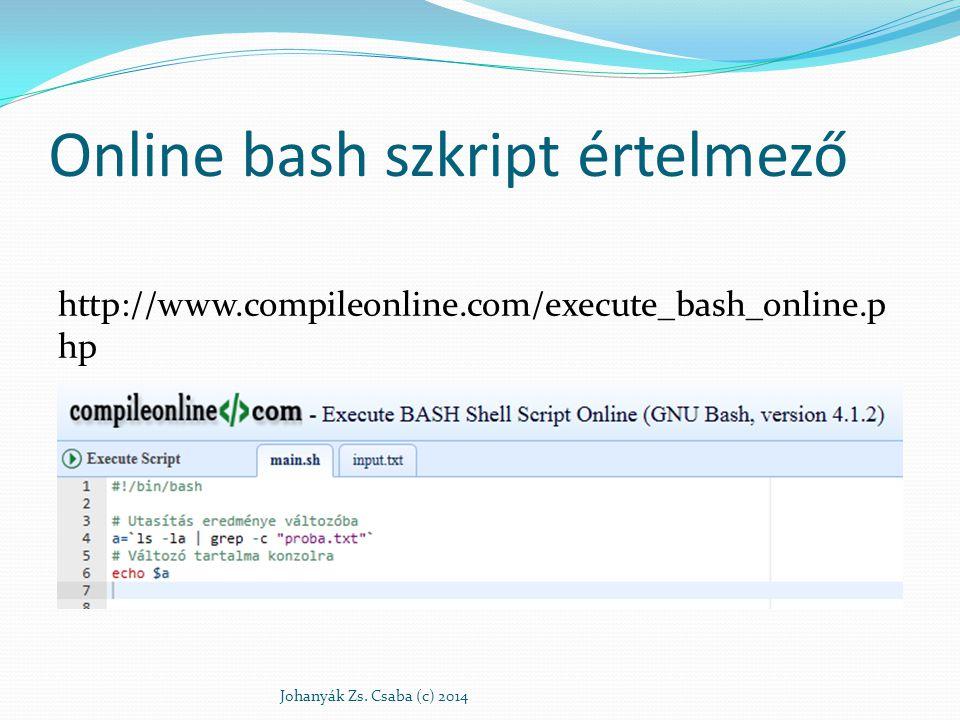 Változók 1 Utasítás eredménye változóba u=`id -u` a=`ls -la | grep -c proba.txt ` b=`ls -la | grep -c txt ` Változóban tárolt adat átadása parancsnak bemenő paraméterként echo $Vált | parancs Változó tartalma konzolra echo $u Kiírás a konzolra úgy, hogy a végén ne legyen újsor jel.