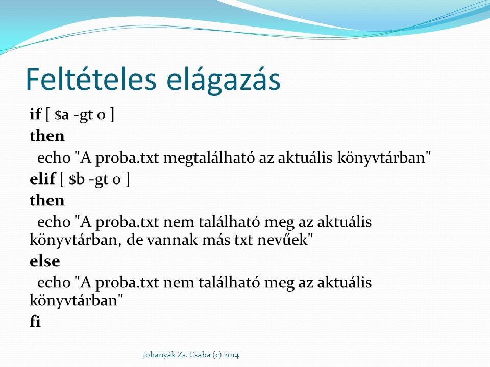 Relációs opertátorok -eq - Equal to -lt - Less than -gt - Greater than -ge - Greater than or Equal to -le - Less than or Equal to Negálás: .