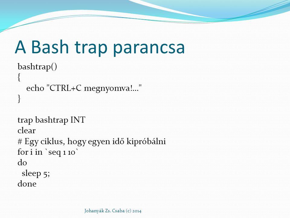 A Bash trap parancsa bashtrap() { echo