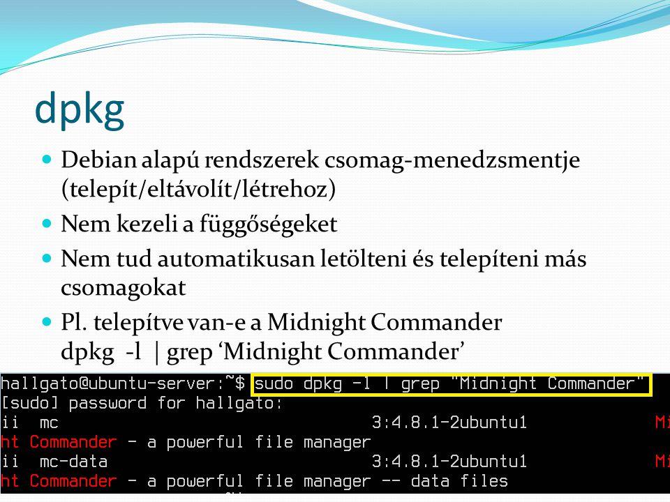 apt-get Parancssori interfész az Advanced Packaging Tool-hoz Csomagkezelés, teljes rendszerfrissítés Függőségek kezelése Telepítés pl.: sudo apt-get install mc Eltávolítás pl.: sudo apt-get remove mc --purge: a konfigurációs állományokat is eltávolítja Nem használt csomagok eltávolítása sudo apt-get autoremove Johanyák Zs.