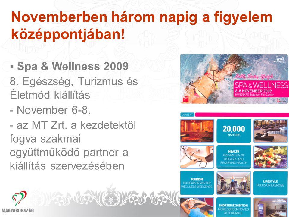  Spa & Wellness 2009 8. Egészség, Turizmus és Életmód kiállítás - November 6-8. - az MT Zrt. a kezdetektől fogva szakmai együttműködő partner a kiáll