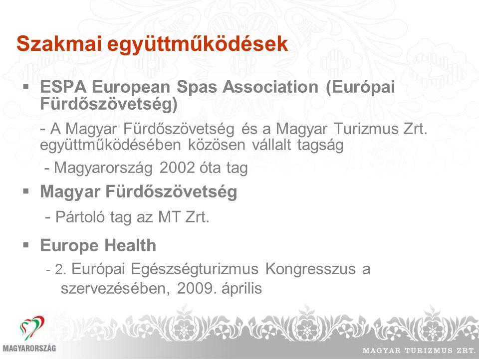 Szakmai együttműködések  ESPA European Spas Association (Európai Fürdőszövetség) - A Magyar Fürdőszövetség és a Magyar Turizmus Zrt. együttműködésébe