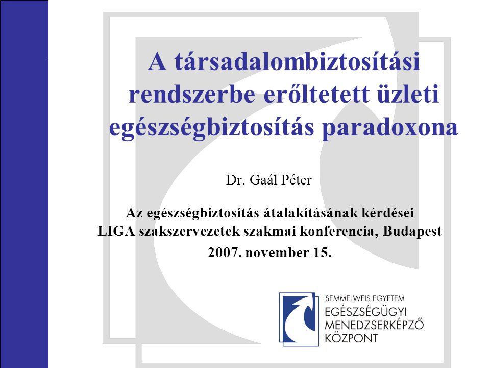 A társadalombiztosítási rendszerbe erőltetett üzleti egészségbiztosítás paradoxona Dr.