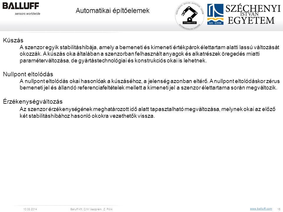 www.balluff.com Automatikai építőelemek 10.08.2014Balluff Kft, CIM Veszprém, Z. Pólik16 Kúszás A szenzor egyik stabilitáshibája, amely a bemeneti és k