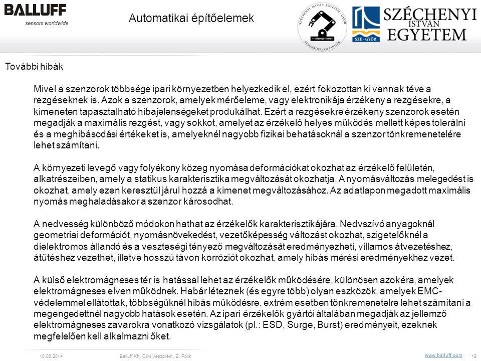 www.balluff.com Automatikai építőelemek 10.08.2014Balluff Kft, CIM Veszprém, Z. Pólik19 További hibák Mivel a szenzorok többsége ipari környezetben he
