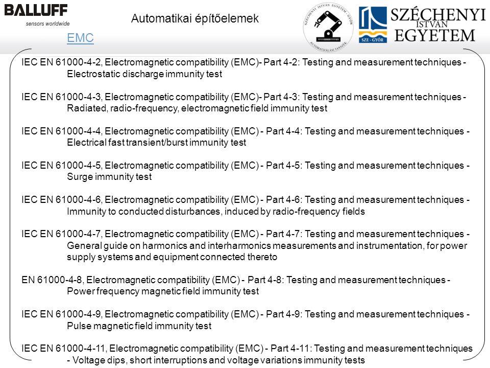 www.balluff.com Automatikai építőelemek 10.08.2014Balluff Kft, CIM Veszprém, Z. Pólik20 EMC IEC EN 61000-4-2, Electromagnetic compatibility (EMC)- Par