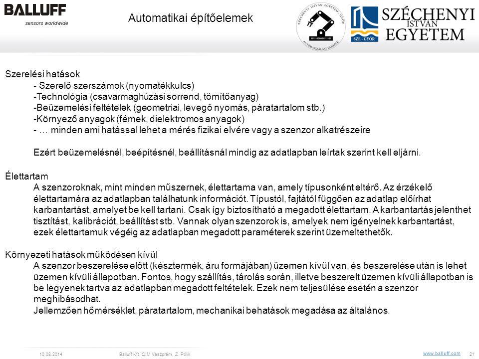 www.balluff.com Automatikai építőelemek 10.08.2014Balluff Kft, CIM Veszprém, Z. Pólik21 Szerelési hatások - Szerelő szerszámok (nyomatékkulcs) -Techno