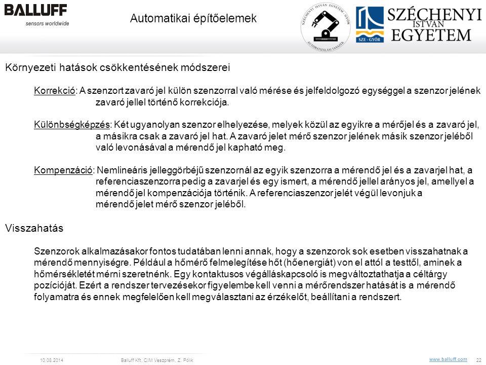 www.balluff.com Automatikai építőelemek 10.08.2014Balluff Kft, CIM Veszprém, Z. Pólik22 Környezeti hatások csökkentésének módszerei Korrekció: A szenz