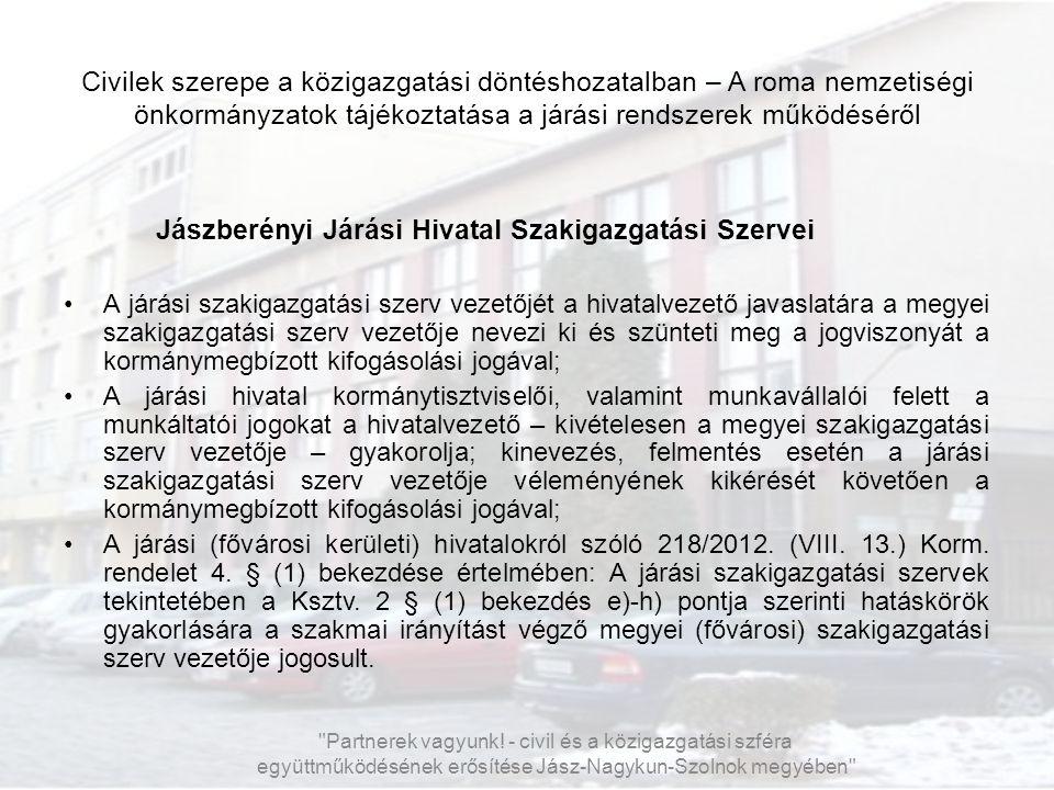 Civilek szerepe a közigazgatási döntéshozatalban – A roma nemzetiségi önkormányzatok tájékoztatása a járási rendszerek működéséről Jászberényi Járási