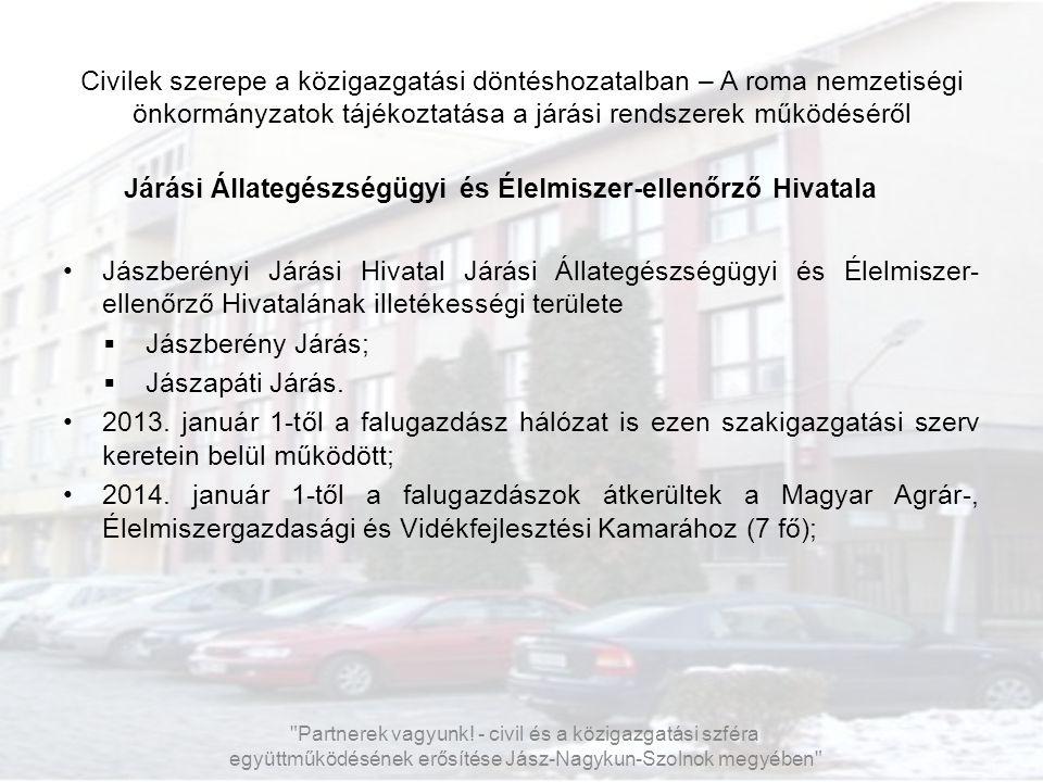 Civilek szerepe a közigazgatási döntéshozatalban – A roma nemzetiségi önkormányzatok tájékoztatása a járási rendszerek működéséről Járási Állategészsé