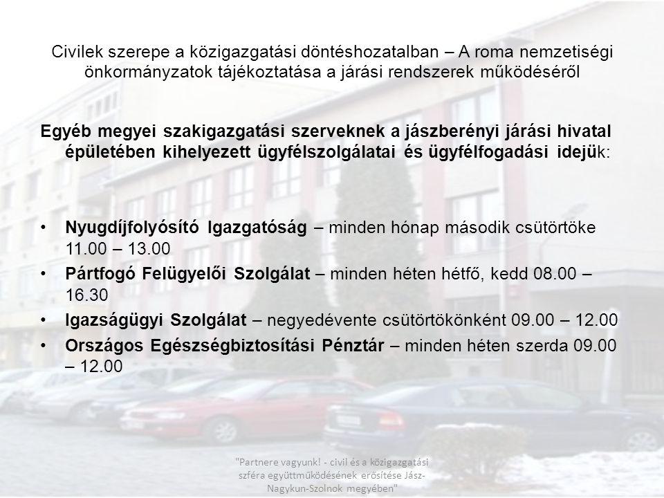 Civilek szerepe a közigazgatási döntéshozatalban – A roma nemzetiségi önkormányzatok tájékoztatása a járási rendszerek működéséről Egyéb megyei szakig
