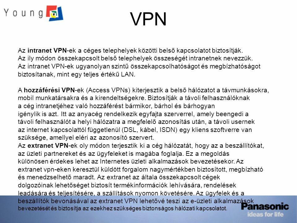 VPN Az intranet VPN-ek a céges telephelyek közötti belső kapcsolatot biztosítják. Az ily módon összekapcsolt belső telephelyek összeségét intranetnek