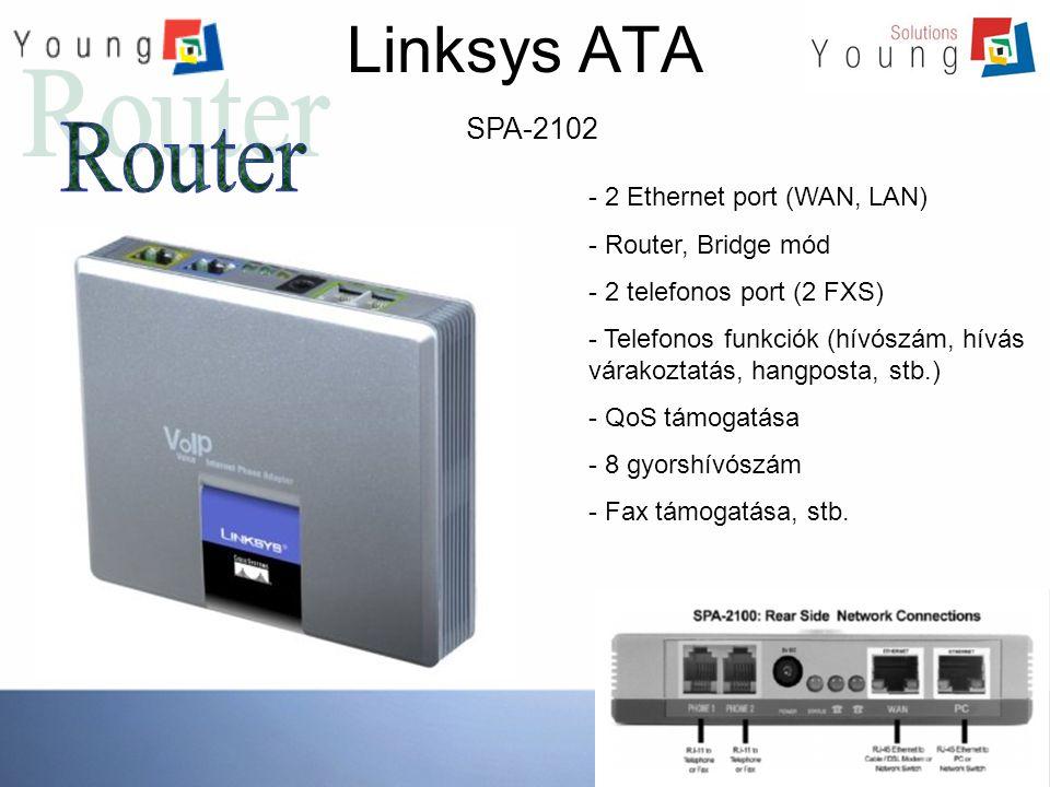 Linksys ATA SPA-3102 - 2 Ethernet port - 2 telefonos port (1 FXS, 1 FXO) - Telefonos funkciók (hívószám, hívás várakoztatás, hangposta, stb.) - 8 gyorshívószám - Hívás irányítás (vezetékesről VoIP irányba, és fordítva) - Áramszünet esetén vezetékes irányba megy a hívás.