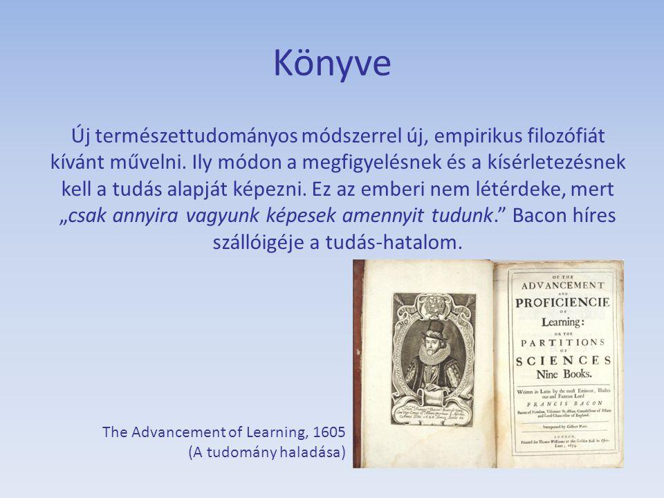 Könyve Új természettudományos módszerrel új, empirikus filozófiát kívánt művelni. Ily módon a megfigyelésnek és a kísérletezésnek kell a tudás alapját
