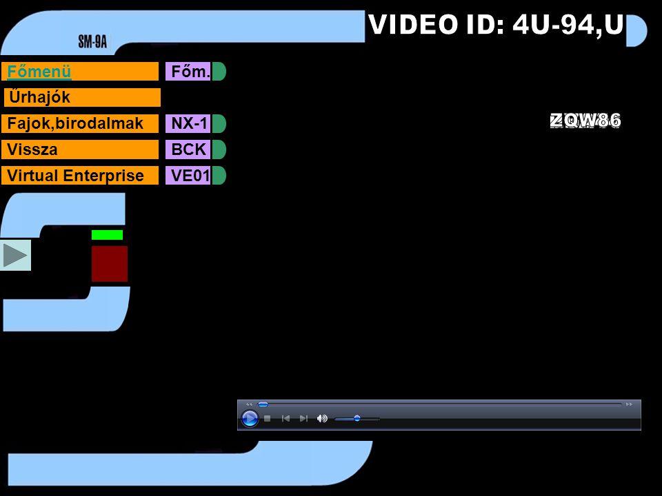 FőmenüFőm. Űrhajók Fajok,birodalmakNX-1VisszaBCKVirtual EnterpriseVE01 X