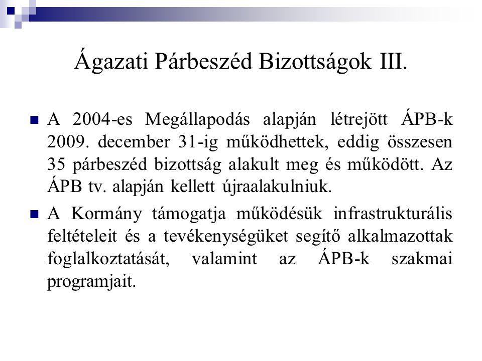 Ágazati Párbeszéd Bizottságok III. A 2004-es Megállapodás alapján létrejött ÁPB-k 2009.