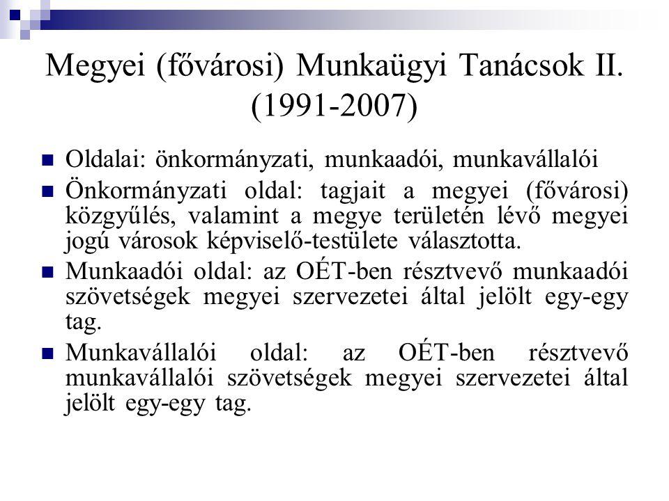 Megyei (fővárosi) Munkaügyi Tanácsok II.