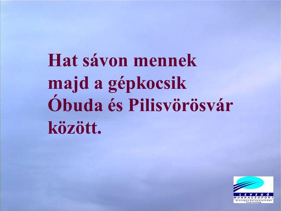 Hat sávon mennek majd a gépkocsik Óbuda és Pilisvörösvár között.