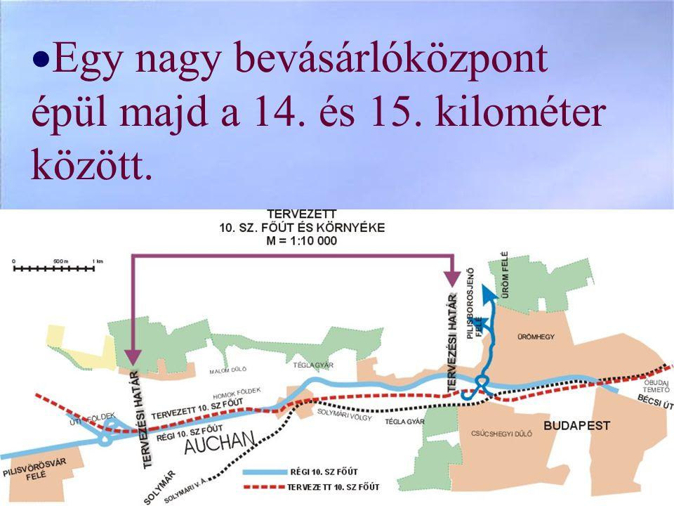  Egy nagy bevásárlóközpont épül majd a 14. és 15. kilométer között.