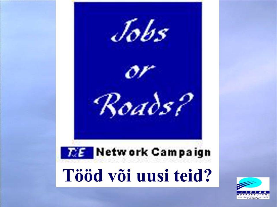 Tööd või uusi teid?