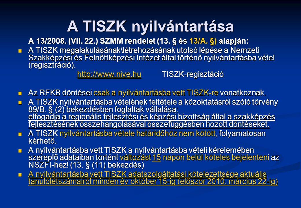 A TISZK nyilvántartása A 13/2008. (VII. 22.) SZMM rendelet (13. § és 13/A. §) alapján: A TISZK megalakulásának\létrehozásának utolsó lépése a Nemzeti