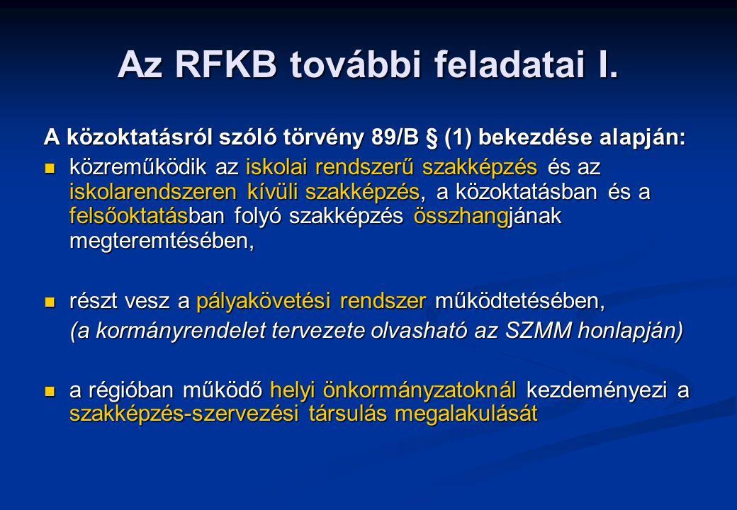 Az RFKB további feladatai I. A közoktatásról szóló törvény 89/B § (1) bekezdése alapján: közreműködik az iskolai rendszerű szakképzés és az iskolarend