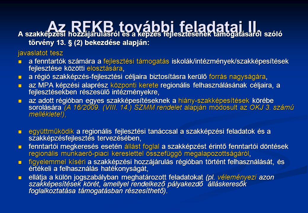 Az RFKB további feladatai II. A szakképzési hozzájárulásról és a képzés fejlesztésének támogatásáról szóló törvény 13. § (2) bekezdése alapján: javasl