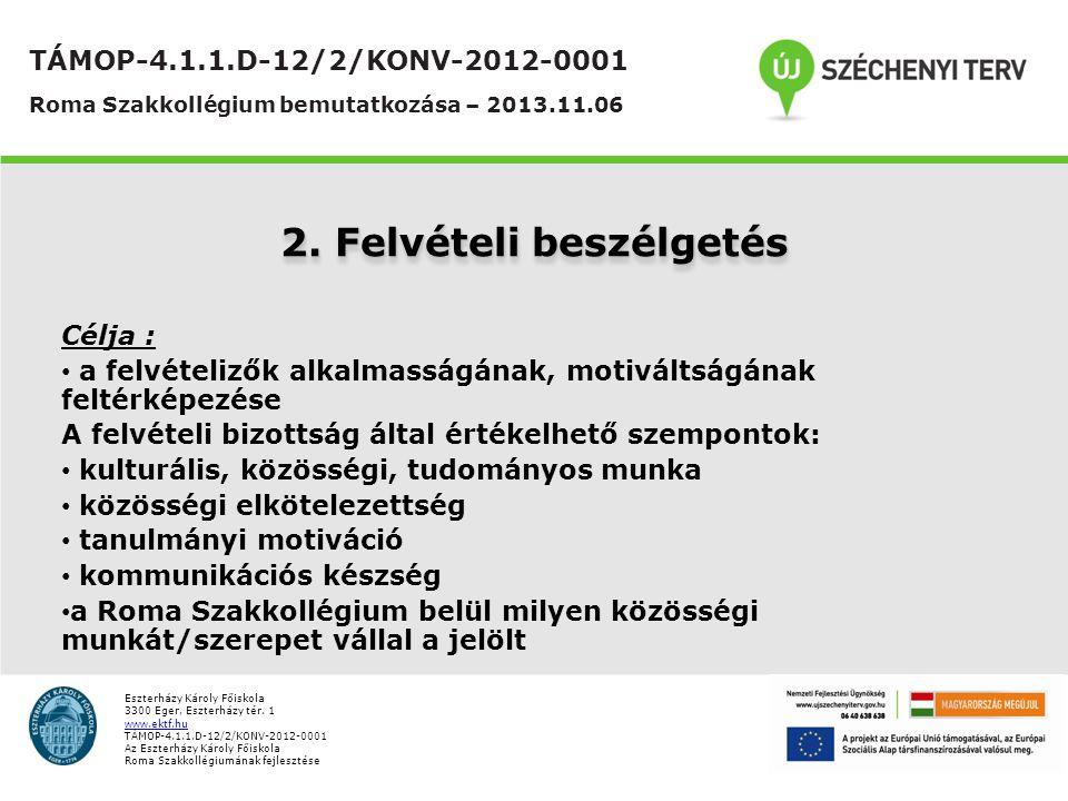 Eszterházy Károly Főiskola 3300 Eger, Eszterházy tér. 1 www.ektf.hu TÁMOP-4.1.1.D-12/2/KONV-2012-0001 Az Eszterházy Károly Főiskola Roma Szakkollégium