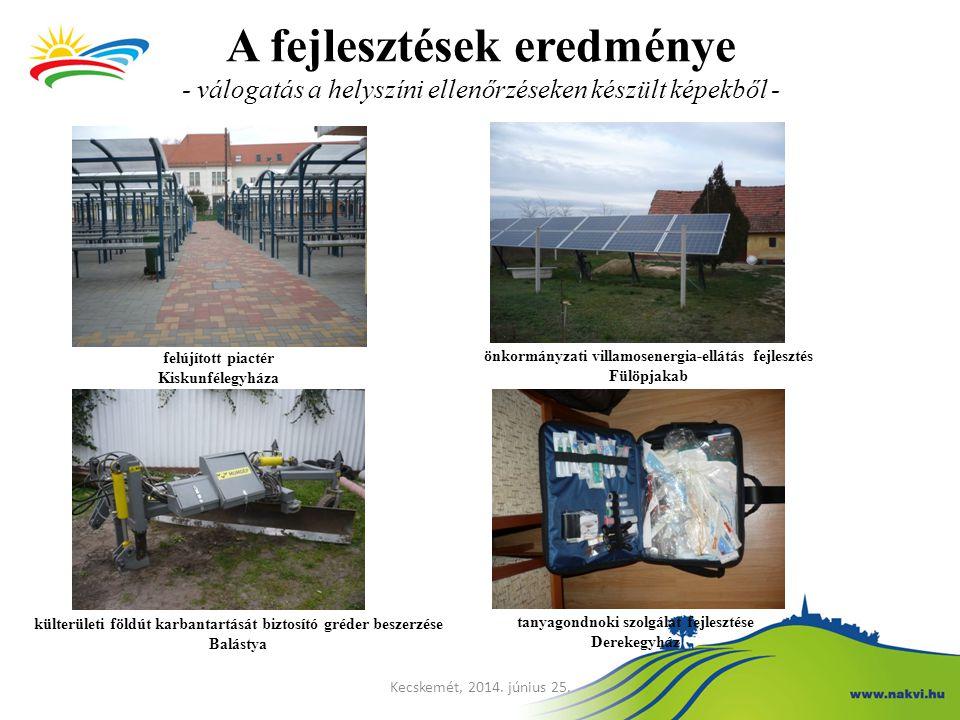 A fejlesztések eredménye - válogatás a helyszíni ellenőrzéseken készült képekből - Kecskemét, 2014. június 25. felújított piactér Kiskunfélegyháza önk