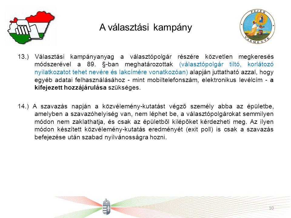 A választási kampány 13.) Választási kampányanyag a választópolgár részére közvetlen megkeresés módszerével a 89. §-ban meghatározottak (választópolgá
