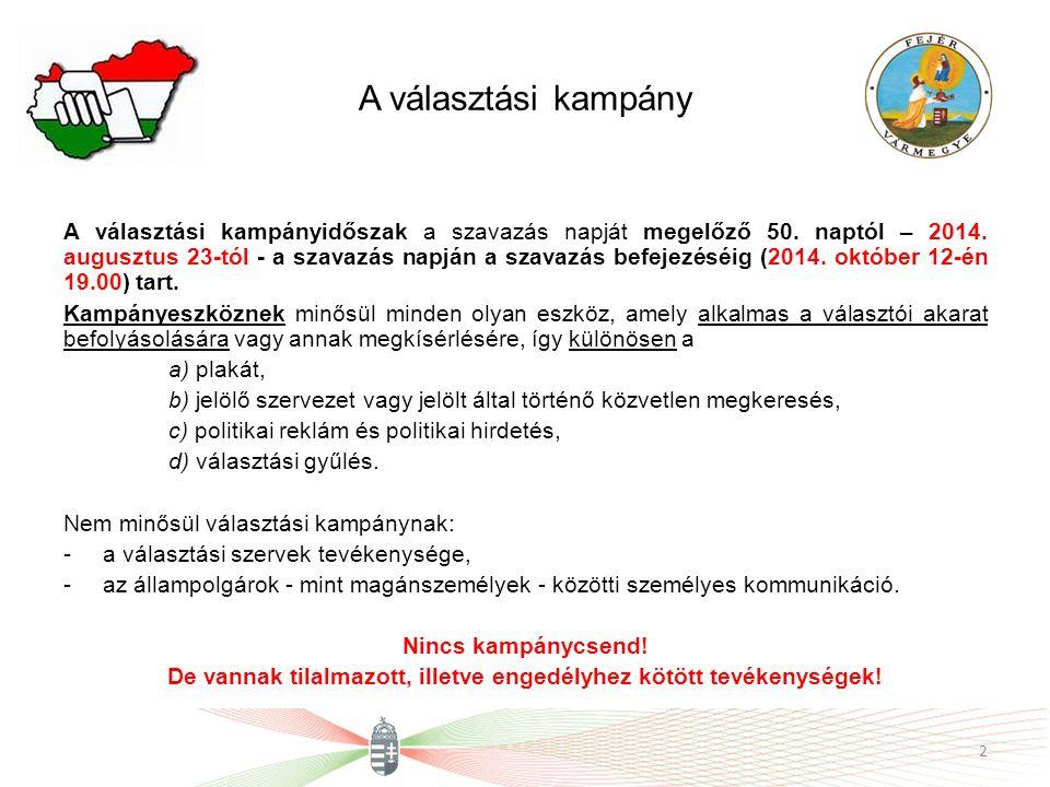 A választási kampány A választási kampányidőszak a szavazás napját megelőző 50. naptól – 2014. augusztus 23-tól - a szavazás napján a szavazás befejez